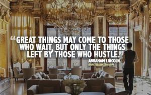 Abraham Lincoln Hustle Picture Quote