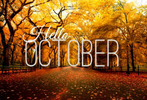 HELLO OCTOBER: PLEASE BE GOOD TO ME