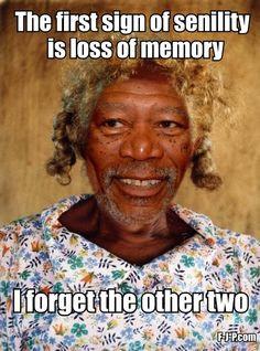 ... quote picture more senile jokes morgan freeman funny things freeman
