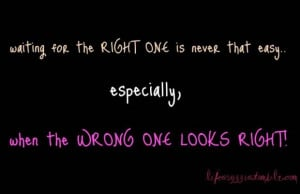Love quotes about waiting for the right one