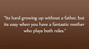 ... but its easy when you have a fantastic mother who plays both roles
