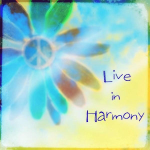 American Hippie Quotes ~ Live in Harmony