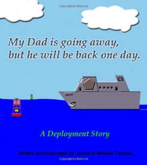 My Dad is Going Away, but He Will be Back One Day; A Deployment Story