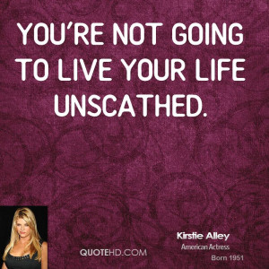 Kirstie Alley Life Quotes