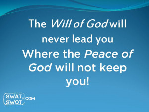 ... of-God-will-not-lead-you-where-the-Peace-of-God-will-not-keep-you.jpg