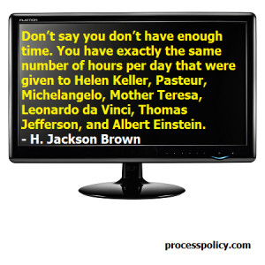 Don't say you don't have enough time. You have exactly the same number ...