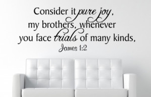 James 1:2 Consider it pure joy ...Christian Wall Decal Quotes