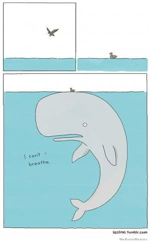 can't breathe whale – comic via lizclimo.tumblr.com