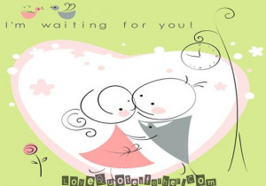 waiting for you - Sweet Love Quotes for her and him