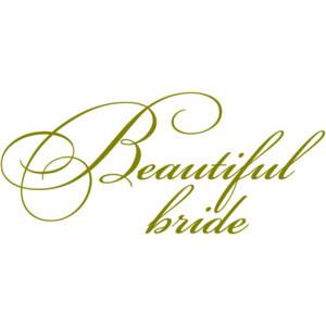 Beautiful Bride Quote - Credit: Jenn's Digital Wordart blogspot