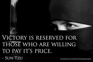 Victory is reserved for those who are willing to pay its price.