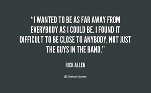 quote-Rick-Allen-i-wanted-to-be-as-far-away-114450.png