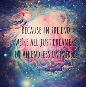 amazing, dreamer, galaxy, quotes, space, universe