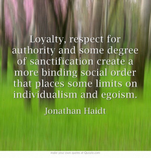 ... that places some limits on individualism and egoism.---Jonathan Haidt