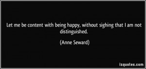 Let me be content with being happy, without sighing that I am not ...