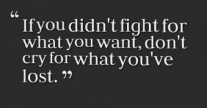 fight-for-what-you-want-life-quotes-sayings-pictures-375x195.jpg