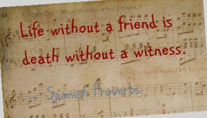 quotes about death of a friend Life without a friend is