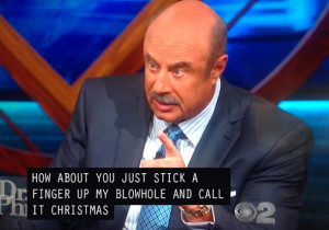 Think Dr. Phil?s Closed-Captioning Guy Is Disgruntled