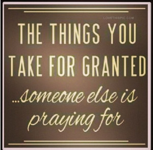 The Things Take For Granted