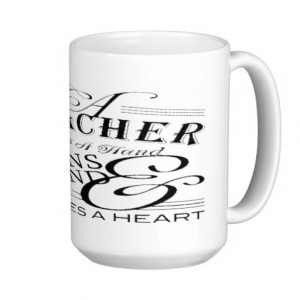 teacher appreciation quotes coffee mugs teacher appreciation teacher ...