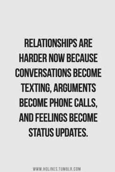 relationships R #harder now B/C #conversations R #txt #arguments # ...