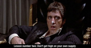 Wise words from Scarface.