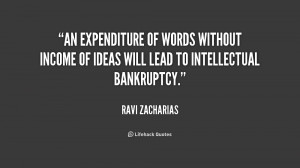 An expenditure of words without income of ideas will lead to ...