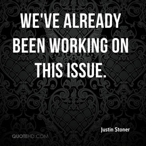 Justin Stoner Quotes