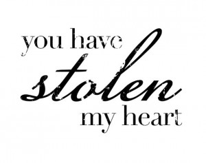 You Have My Heart Quotes You have stolen my heart black