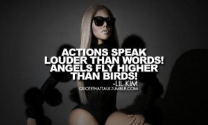 Rapper lil kim famous quotes and sayings actions