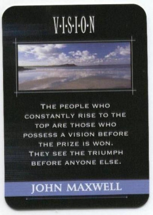 ... prize is won. They see the triumph before everyone else - John Maxwell