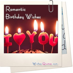 Romantic Birthday Wishes - Wishes Quotes