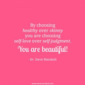 By choosing healthy over skinny you are choosing self-love over self ...