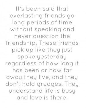 Everlasting Friends Go Long Period Of Time Without Speaking And Never ...