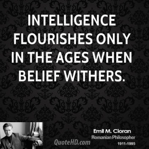 Emile M. Cioran Intelligence Quotes