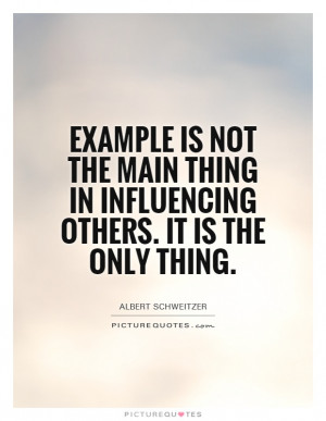 Lead By Example Quotes   Lead By Example Sayings   Lead By Example ...