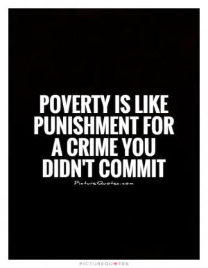 Poverty Quotes Crime Quotes Punishment Quotes Eli Khamarov Quotes