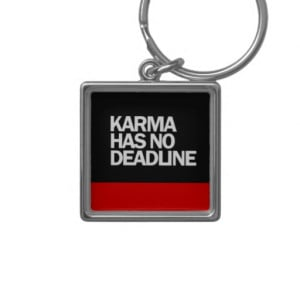 karma_has_no_deadline_funny_quotes_sayings_comment_keychain ...