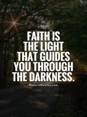 Faith Quotes Light Quotes Darkness Quotes Guide Quotes