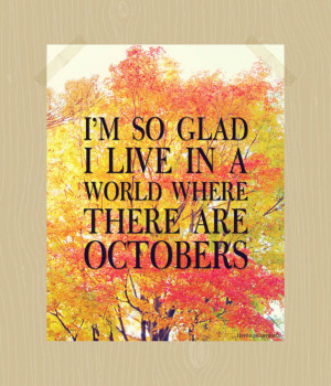 Fall Quote Printable I'm So Glad I Live in a World Where There Are ...