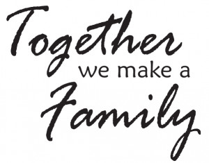 Families Together Quotes http://i-learn-live-hope.blogspot.com/2011/08 ...