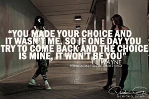 Lil wayne quotes sayings you made your choice
