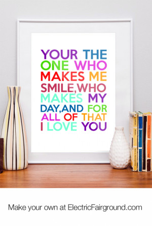 ... me smile,who makes my day,and for all of that I love you Framed Quote
