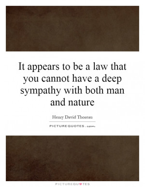 ... cannot have a deep sympathy with both man and nature Picture Quote #1