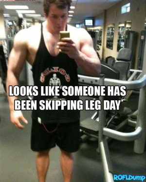 Someone has been skipping leg day