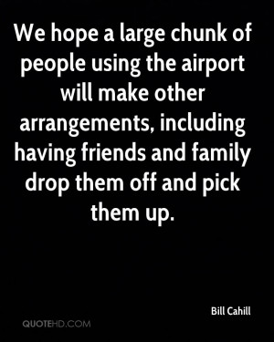 Using People Quotes Bill-cahill-quote-we-hope-a- ...