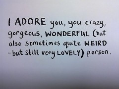 ... , but also sometimes quite weird, but still very lovely, person