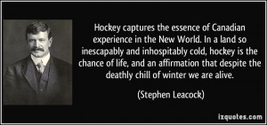 Hockey captures the essence of Canadian experience in the New World ...