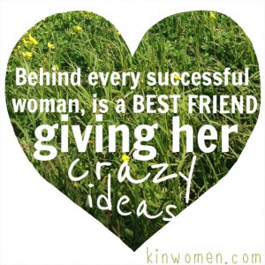 behind every successful woman friendship quotes kinwomen hearts