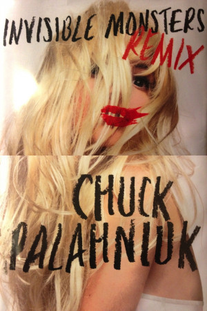 ... 20> Images For - Chuck Palahniuk Invisible Monsters Quotes